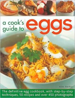 A Cook's Guide to Eggs