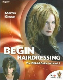 Begin Hairdressing: The Official Guide to Level 1