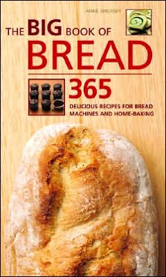 Big Book of Bread: 365 Delicious Recipes for Bread Machines and Home-Baking