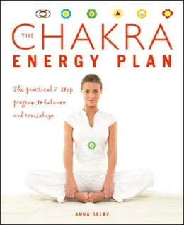 Chakra Energy Plan: The Practical 7-Step Program to Balance and Revitalize