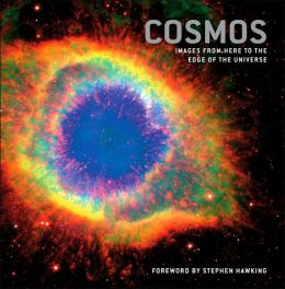 Cosmos: From Big Bang to Infinity - images from across the universe With a foreword by P rofessor Stephen Hawking