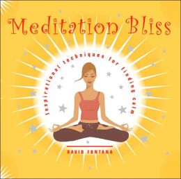 Meditation Bliss: Calm and Inspirational Techniques for Relaxing