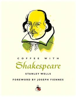Coffee with Shakespeare (Coffee with...Series)