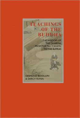 Eternal Moments: Teachings of the Buddha: The Wisdom of the Dharma, from the Pali Canon to the Sutras