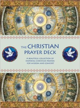 The Christian Prayer Deck: A Beautiful Collection of Inspiring Christian Prayers for Wisdom and Comfort
