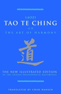 Tao Te Ching on The Art of Harmony: The New Illustrated Edition of the Chinese Philosophical Masterpiece