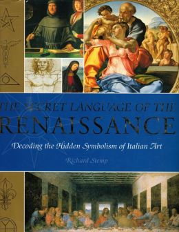 The Secret Language of the Renaissance. Richard Stemp