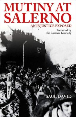 Mutiny at Salerno 1943: An Injustice Exposed