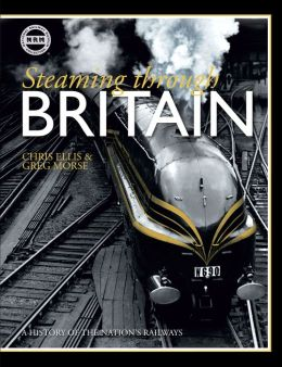Steaming Through Britain: A History of the Nation's Railways