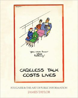 Careless Talk Costs Lives: Fougasse & the Art of Public Information