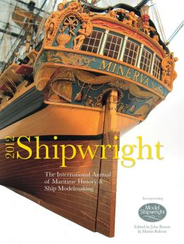 Shipwright 2012: The International Annual of Maritime History & Ship Modelmaking