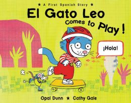 El Gato Leo Comes to Play!: A First Spanish Story