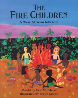 Fire Children: A West African Folk Tale