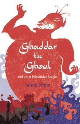Ghaddar the Ghoul and Other Palestinian Tales
