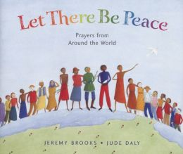 Let There Be Peace: Prayers from Around the World
