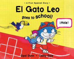Gato Leo Goes to School: A First Spanish Story
