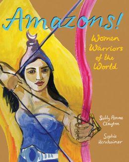 Amazons!: Women Warriors of the World