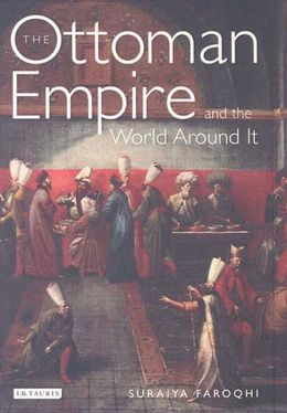 Ottoman Empire and the World Around It