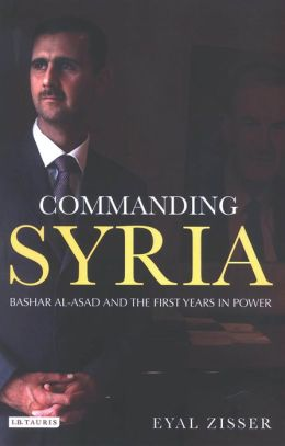 Commanding Syria: Bashar al-Asad and the First Years in Power
