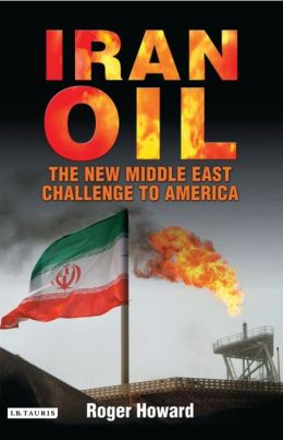 Iran Oil: The New Middle East Challenge to America
