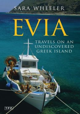 Evia: Travels on an Undiscovered Greek Island