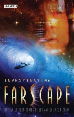 Investigating 'Farscape': Uncharted Territories of Sex and Science Fiction