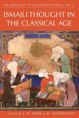 Anthology of Philosophy in Persia, Volume 2: Ismaili Thought in the Classical Age
