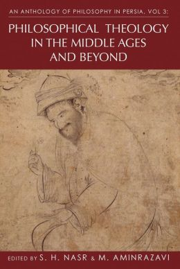 Anthology of Philosophy in Persia: Philosophical Theology in the Middle Ages