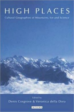 High Places: Cultural Geographies of Mountains, Ice and Science