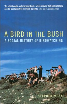 Bird in the Bush: A Social History of Birdwatching