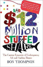 $12 Million Stuffed Shark: The Curious Economics of Contemporary Art