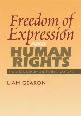 Freedom of Expression & Human Rights: Historical, Literary and Political Contexts