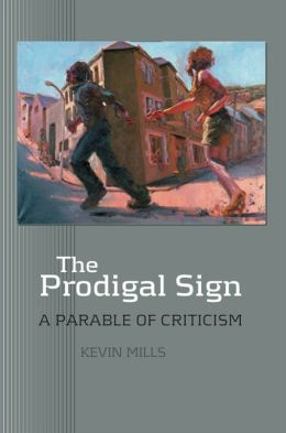 The Prodigal Sign: A Parable of Criticism