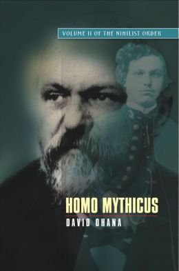 Homo Mythicus: Volume II of The Nihilist Order