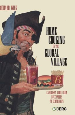 Home Cooking in the Global Village: Caribbean Food from Buccaneers to Ecotourists
