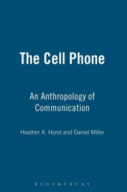 Cell Phone: An Anthropology of Communication