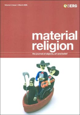 Material Religion: The Journal of Objects, Art and Belief: Volume 2, Issue 1 (March 2006)