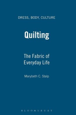 Quilting: The Fabric of Everyday Life