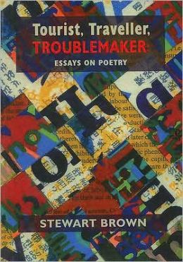 Tourist, Traveller, Troublemaker: Essays on Poetry