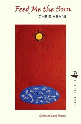 Feed Me the Sun: Collected Long Poems