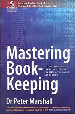 Mastering Book-Keeping: A Complete Guide to the Principles and Practice of Business Accounting