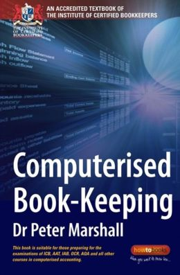 Computerised Book-Keeping: An Accredited Textbook of the Institute of Certified Bookkeepers