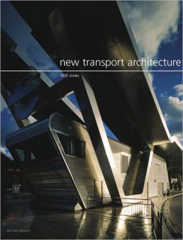 New Transport Architecture: Travel Hubs in the 21st Century