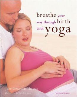 Breathe Your Way Through Birth with Yoga