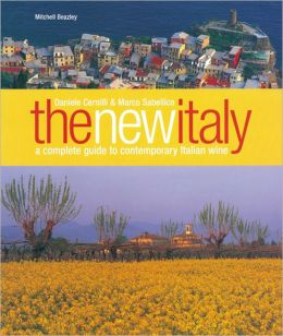 New Italy: A Complete Guide to Contemporary Italian Wine