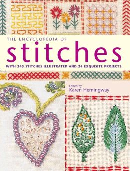 The Encyclopedia of Stitches: With 245 Stitches Illustrated and 24 Exquisite Projects