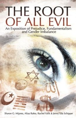 The Root of All Evil: An Exposition of Prejudice, Fundamentalism and Gender Imbalance