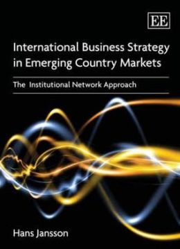 International Business Strategy in Emerging Country Markets the Institutional Network Approach