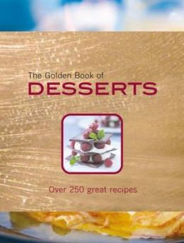 The Golden Book of Desserts Carla Bardi and Rachel Lane