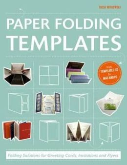 Paper Folding Templates: Folding Solutions for Greeting Cards, Invitations & Flyers